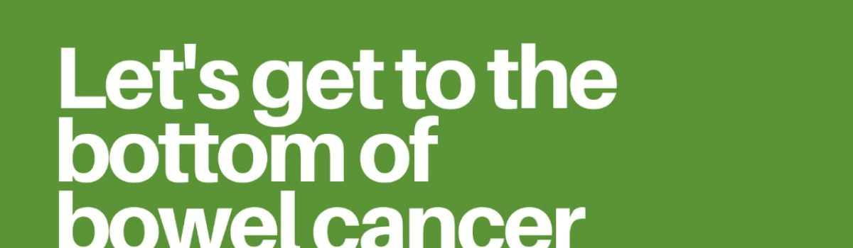 Bowel Cancer Awareness Month – FREE Community Information Session